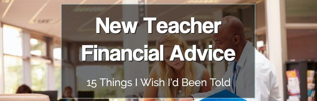 New Teacher Financial Advice