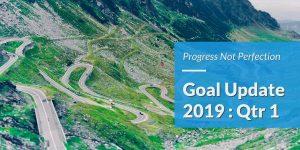 2019 Quarter 1 Goal Update