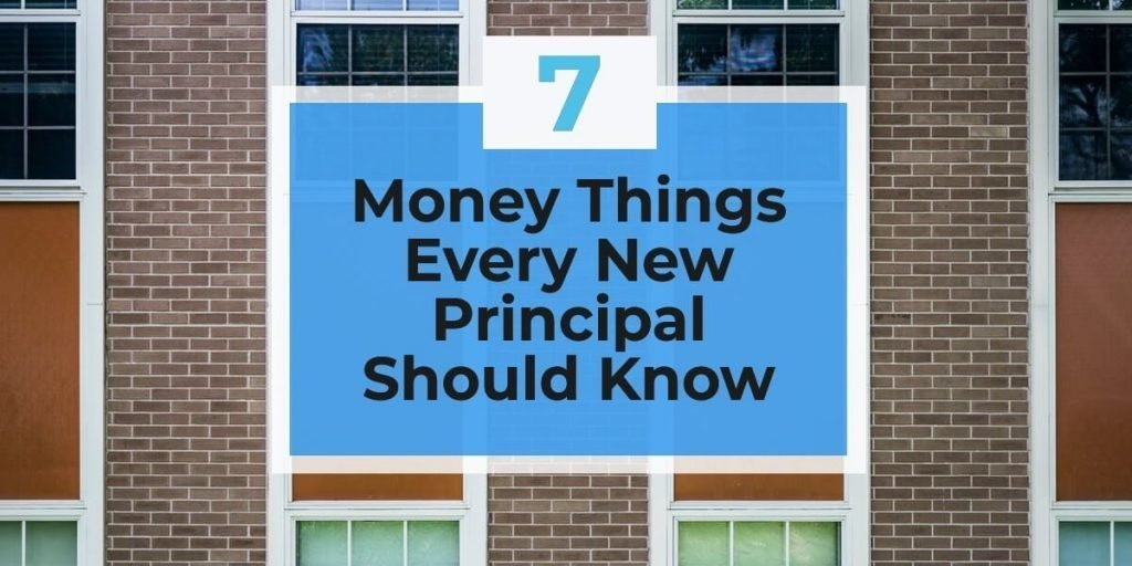 What Every New Principal Should Know About Money (7 things)