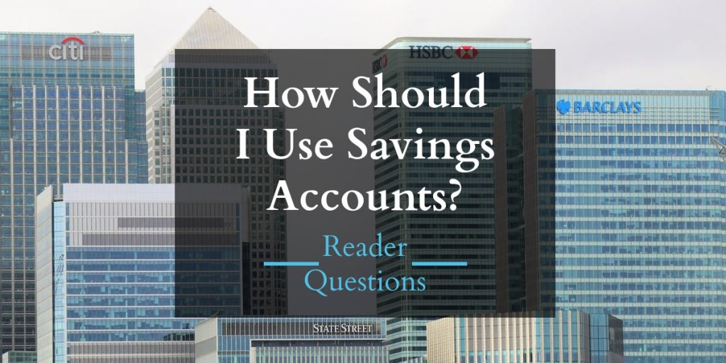 How Should I Use Savings Accounts?