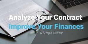 Analyze Your Contract to Improve your Finances. A simple method.