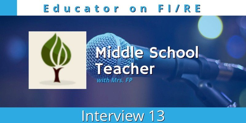 Educator on FIRE 13: Mrs. FP makes an appearance!