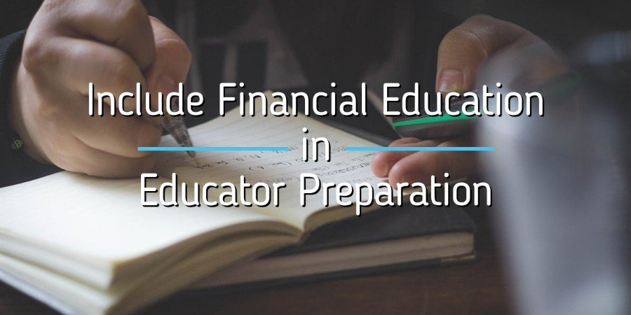 Include Financial Education in Educator Preparation