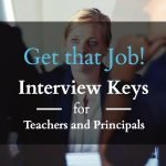Keys to a Successul Interview for Teachers and Principals