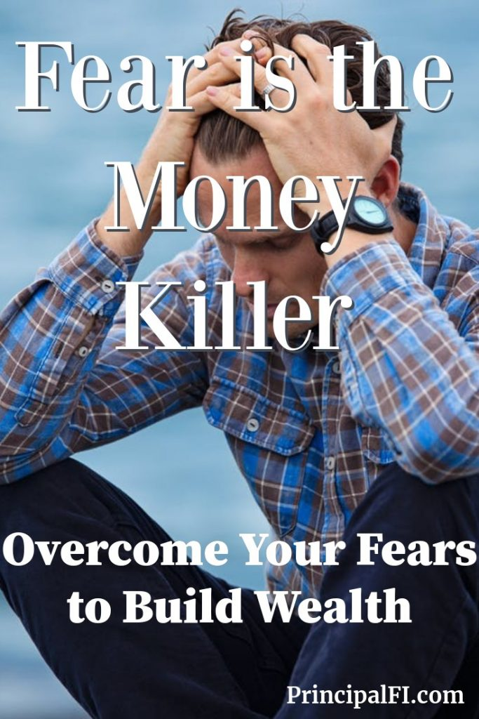 How has fear impacted your finances?  Acknowledge and overcome your fear to build wealth.  Don't let fear prevent financial independence,
