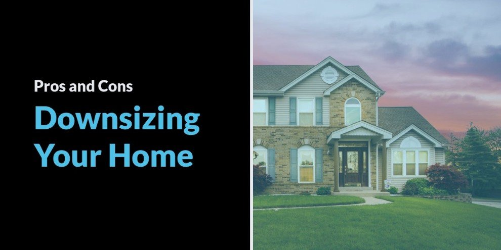 What are the pros and cons of downsizing your home?
