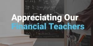 Appreciating our Important Financial Teachers
