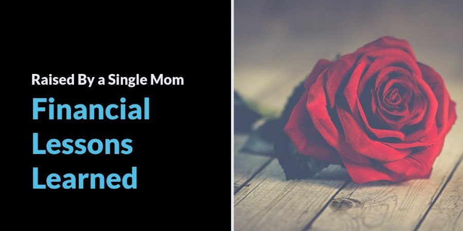 Financial Lessons from My Single Mom