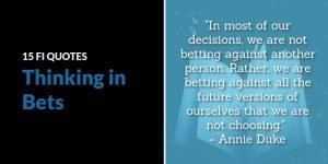 Thinking in Bets Quotes from Annie Duke