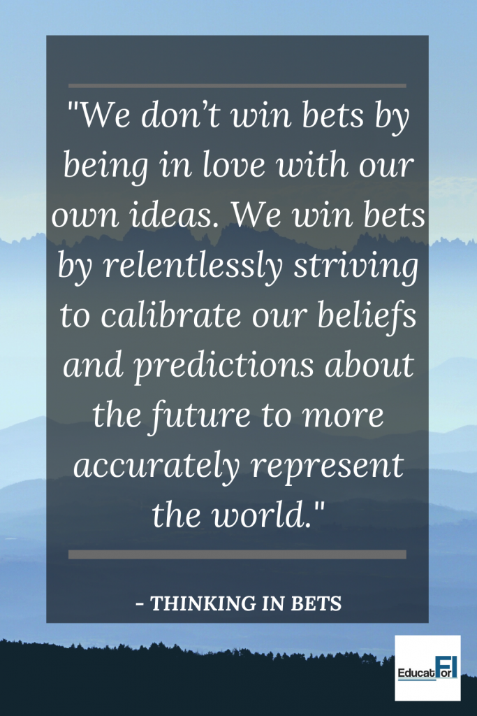 Quotes from Thinking in Bets by Annie Duke