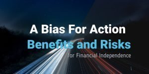Bias for Action Financial Independence
