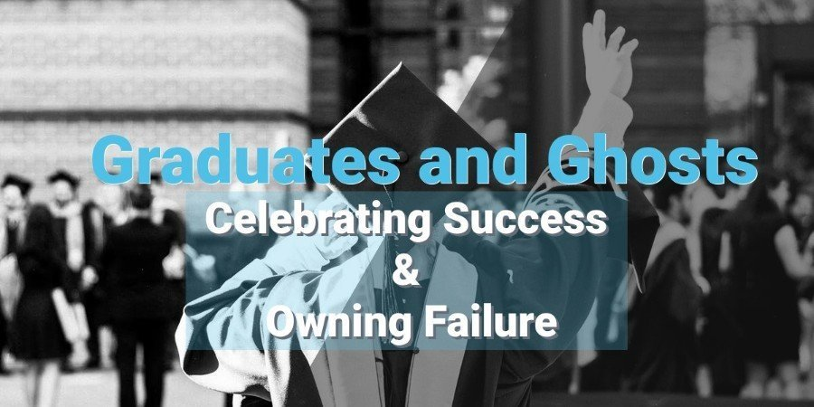 Celebrating Success & Owning Failure