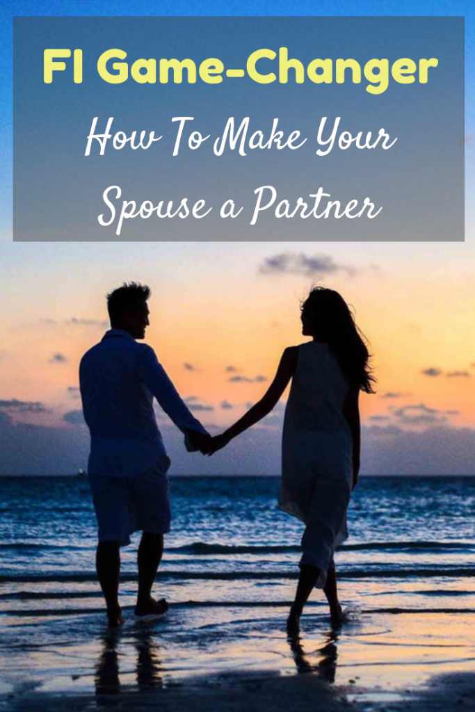 Engaging your partner in financial decisions is a game-changer!  Accelerate your path to financial independence by making your spouse a partner.