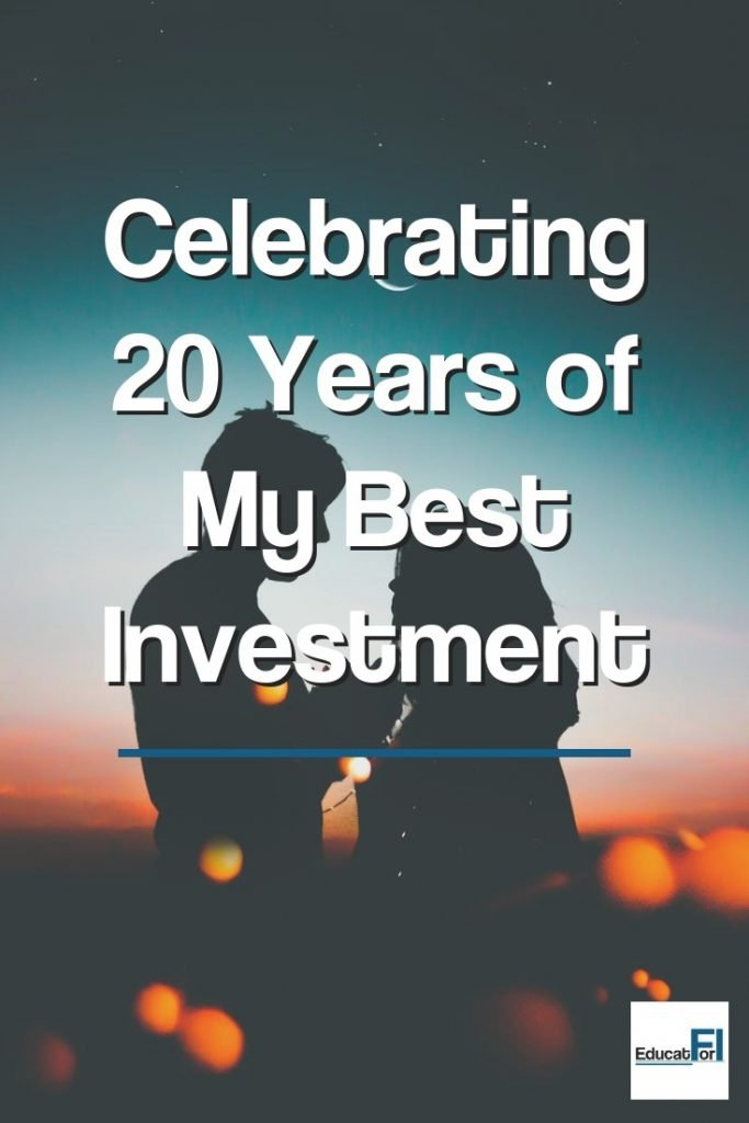 Celebrating 20 years of my best investment.  A strong marriage is a huge benefit on the path to financial independence.