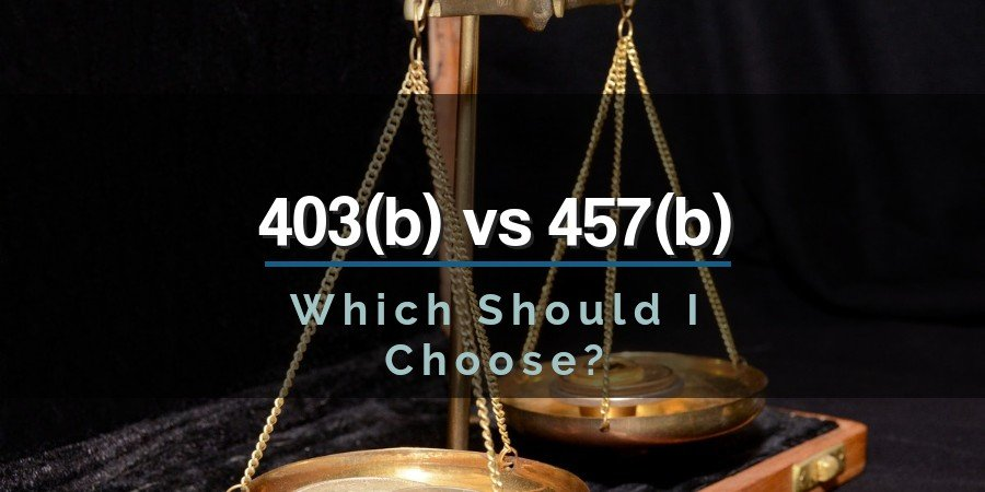 Which Should You Choose between 403 vs 457?