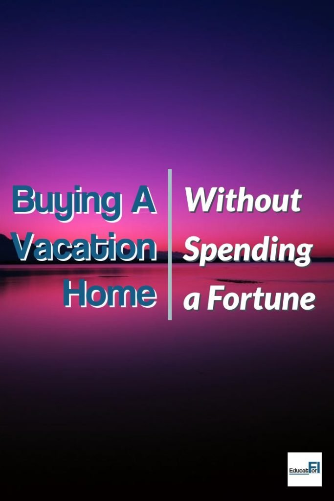 Are you consider buying a vacation home?  Here's how we are doing it without spending a fortune!