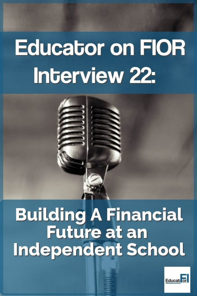Educator on FIOR Interview 22:  Building a financial future at an independent school.