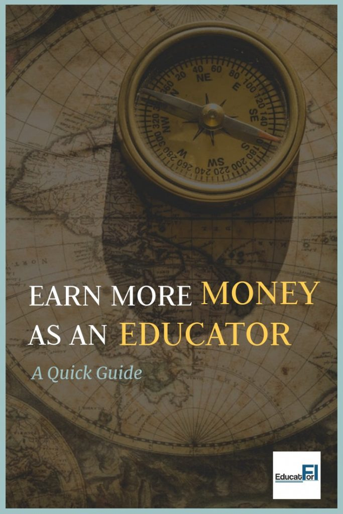 Are you a teacher interested in making more money?  This quick guide covers the ways any educator can improve their income.  It includes examples of 6-figure educator plans! #teachermoney #makemoremoney