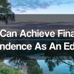 Achieve Financial Independence As An Educator