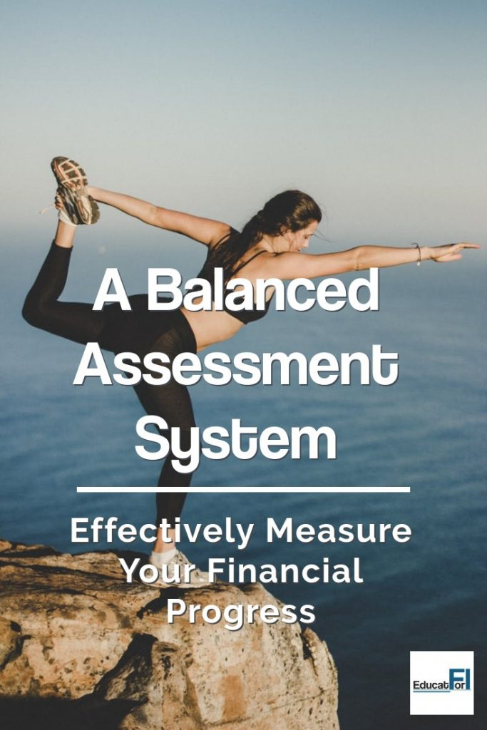 Effectively assess your financial progress by implementing a balanced assessement system.  Learn how to use three tiers of effective assessment to improve your path to FI.