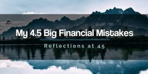 4.5 Big Financial Mistakes at 45