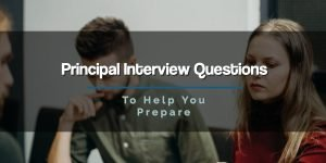 201 Principal Interview Questions to Help You Prepare