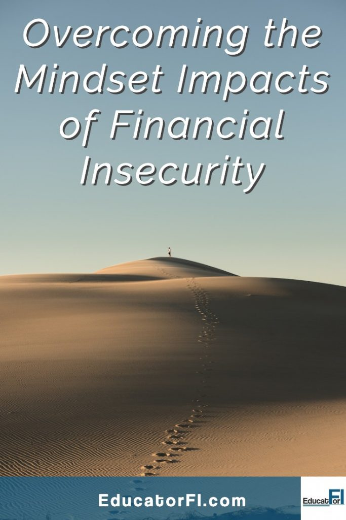 Financial insecurity has long term impacts on your money mindset. You can overcome those challenges!