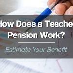 How Does a Teacher Pension Work?