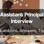 10 Top Assistant Principal Interview Questions, Answers, and Tips