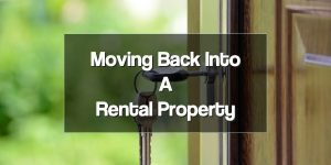 Moving Back Into Our Rental Property