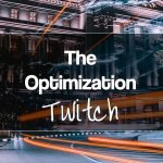 The optimization twitch