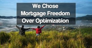 Mortgage Freedom Over Optimization