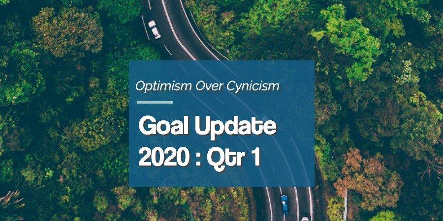 Goal Update 2020: Quarter 1