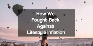 How We Fought Back Against Lifestyle Inflation