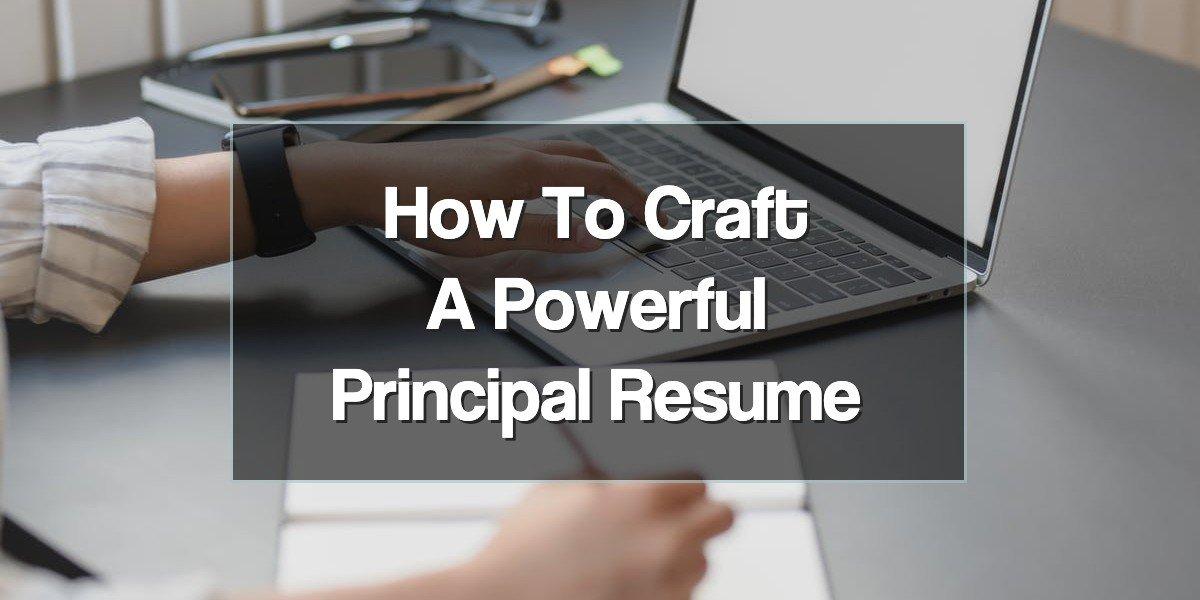 How to Craft a School Principal Resume