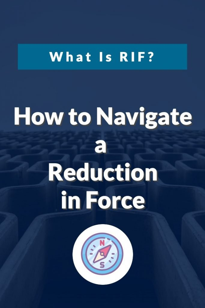 What is RIF?  How to navigate a reduction in force.