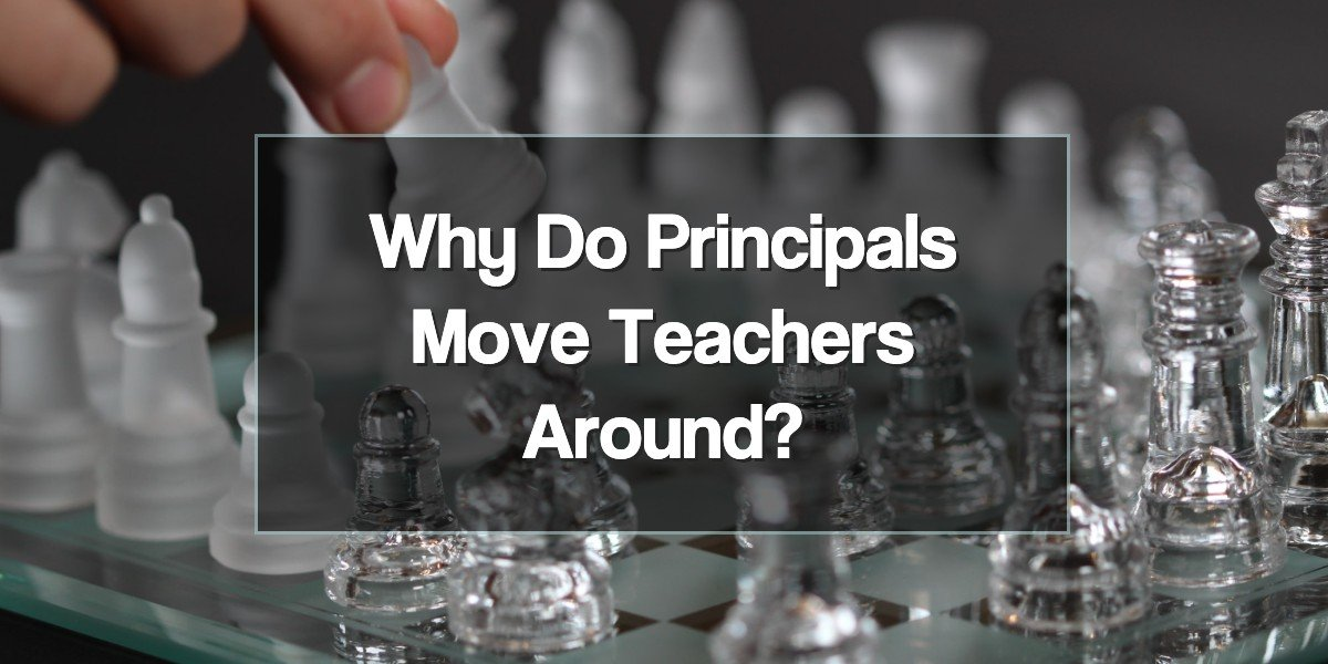 Featured: Why Do Principals Move Teachers Around