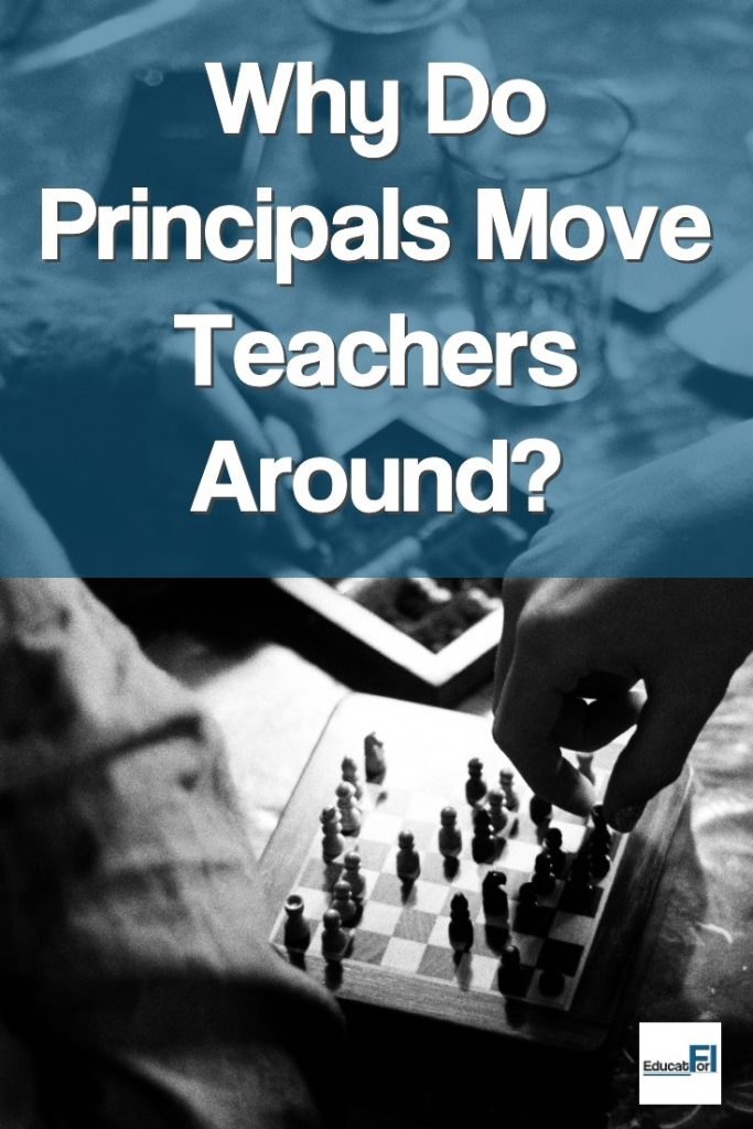 Why Do Principals Move Teachers Around?