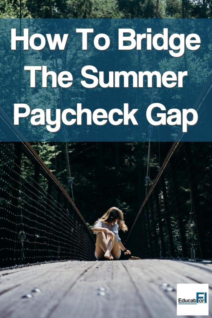 Learn how to bridge the summer paycheck gap as a teacher.