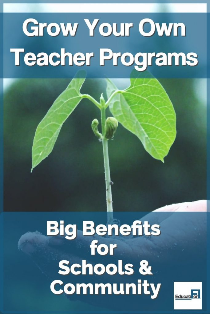 Grow Your Own Teacher Programs:  Big Benefits