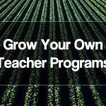 Grow Your Own Teacher Programs