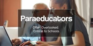 Paraeducator. Often overlooked, but critical to schools.