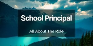School Principal: All About the Role