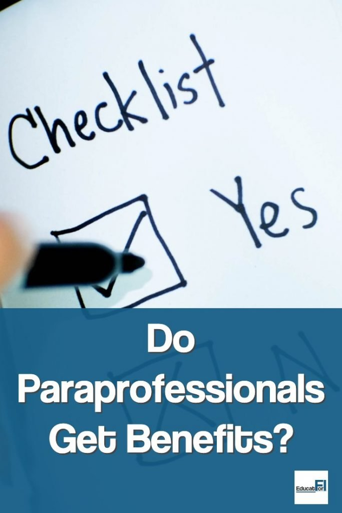 Paraprofessionals get benefits in most school districts.  Learn more!