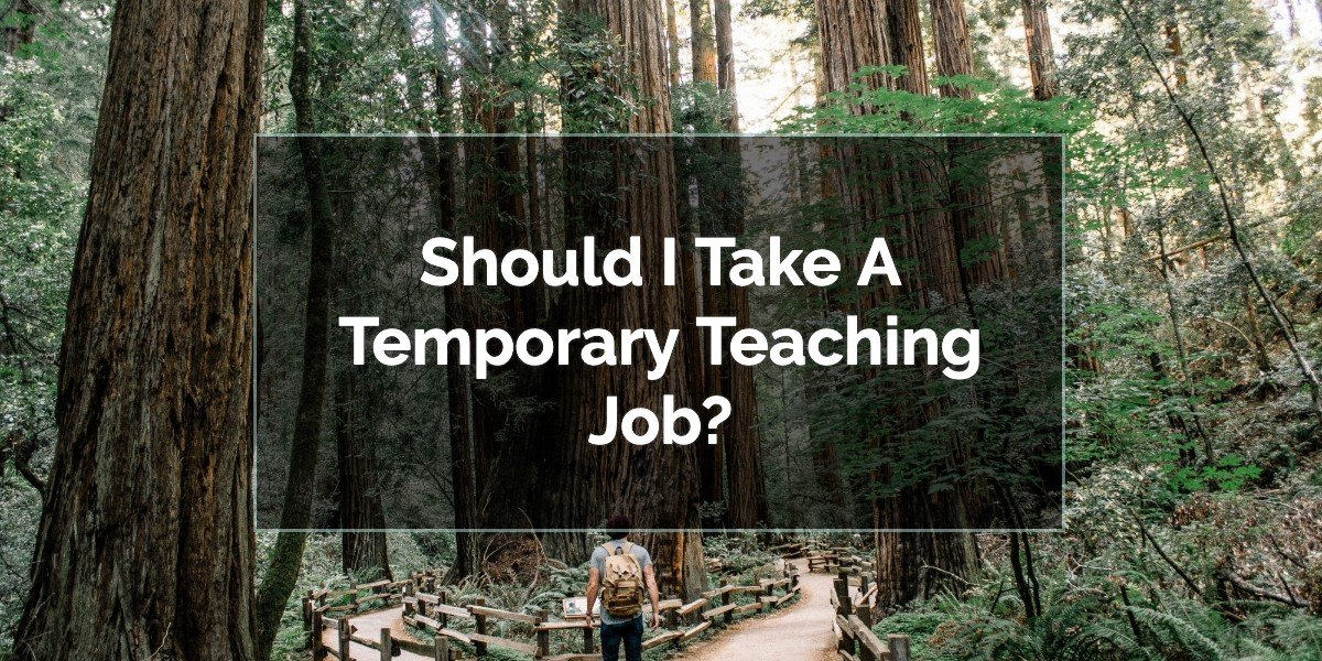 Should I Take a Temporary Teaching Job?