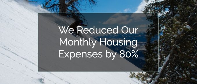 Reduced Our Monthly Housing Expenses