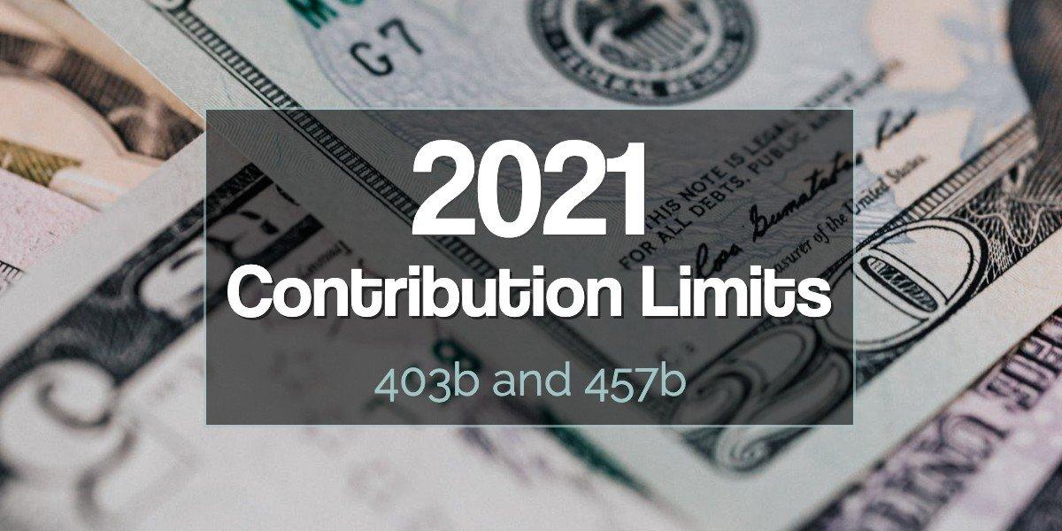 2021 403b and 457b max contribution limits