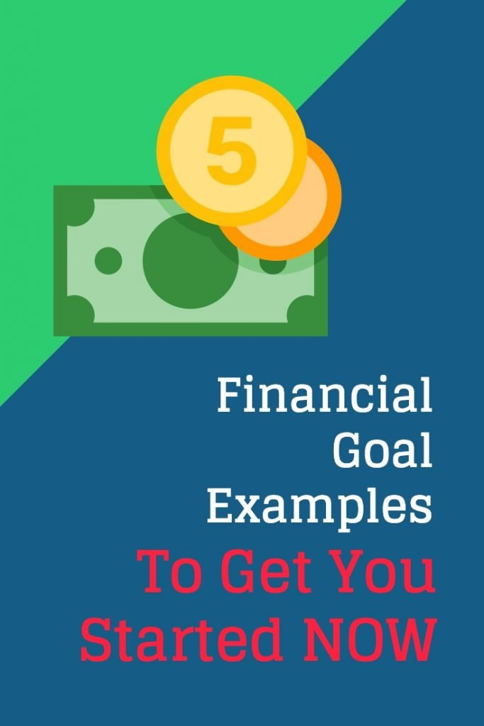 Financial Goal Examples to get you started now!