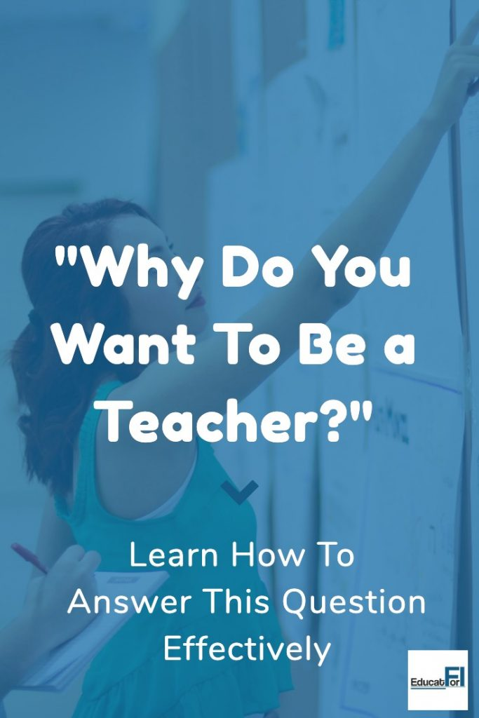 """How to answer """"Why Do you want to be a teacher?"""""""