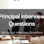 221 Principal Interview Questions (for 2021)